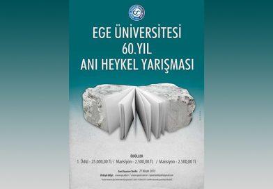 Yarışma: Egeart Ege Üniversitesi 60. Yıl Anısına Heykel Yarışması